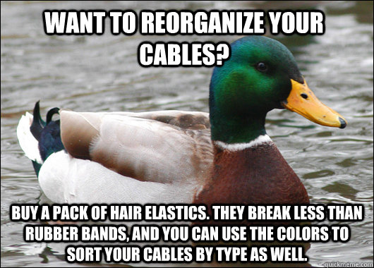 want to reorganize your cables buy a pack of hair elastics - Actual Advice Mallard