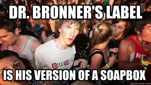 dr bronners label is his version of a soapbox - Sudden Clarity Clarence