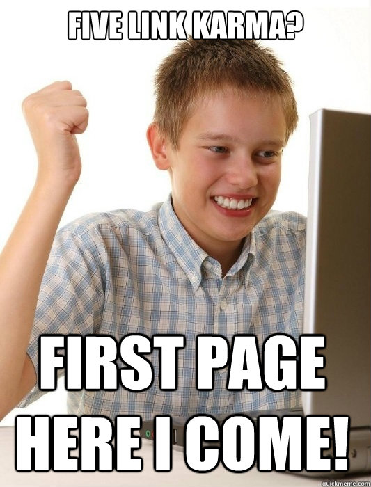 five link karma first page here i come - First Day on the Internet Kid