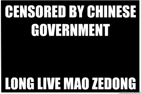censored by chinese government long live mao zedong -