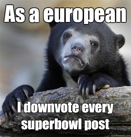 As a european  - Confession Bear