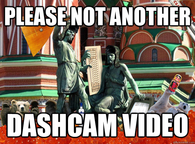 please not another dashcam video - Typical Russia