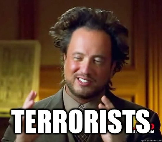 Terrorists - Ancient Aliens