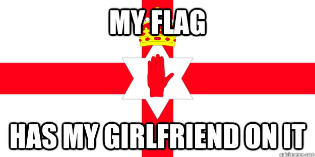 my flag has my girlfriend on it -