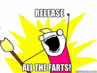 release all the farts - All The Things