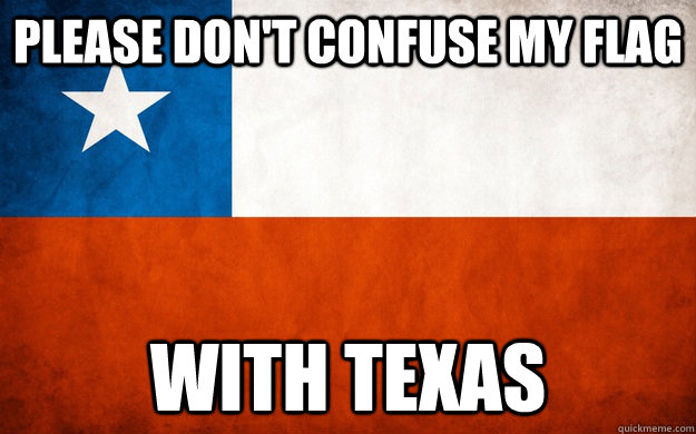 please dont confuse my flag with texas - 