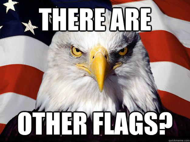 there are other flags - One-up America