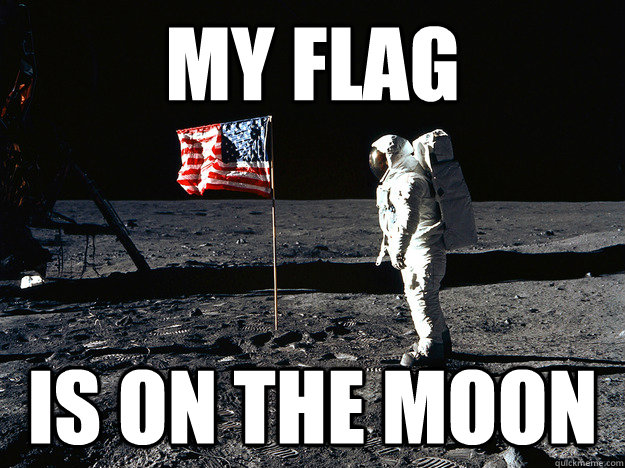 my flag is on the moon - Murica