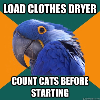 load clothes dryer count cats before starting - Paranoid Parrot