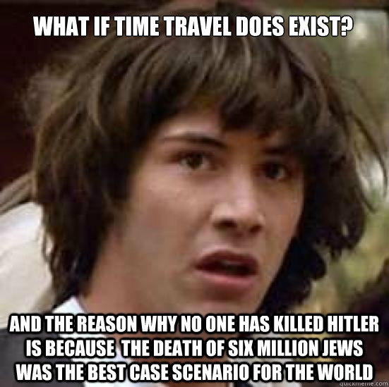 what if time travel does exist and the reason why no one ha - conspiracy keanu