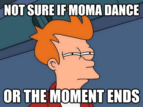 not sure if moma dance or the moment ends - Futurama Fry
