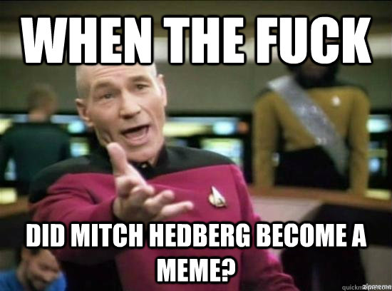 when the fuck did mitch hedberg become a meme - Annoyed Picard HD