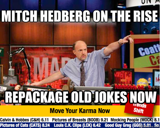mitch hedberg on the rise repackage old jokes now - Mad Karma with Jim Cramer