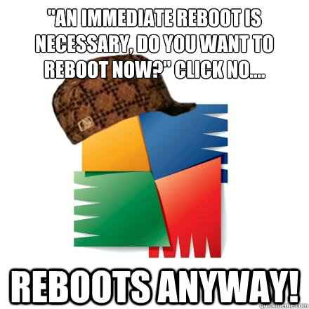an immediate reboot is necessary do you want to reboot now - scumbag avg