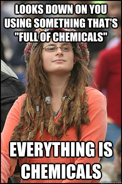 looks down on you using something thats full of chemicals - College Liberal