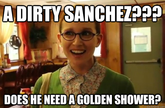 a dirty sanchez does he need a golden shower - Sexually Oblivious Female