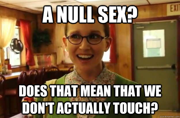 a null sex does that mean that we dont actually touch - 