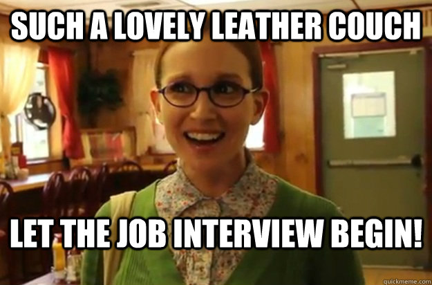 such a lovely leather couch let the job interview begin - Sexually Oblivious Female