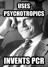 uses psychotropics invents pcr - Good guy Kary Banks Mullis
