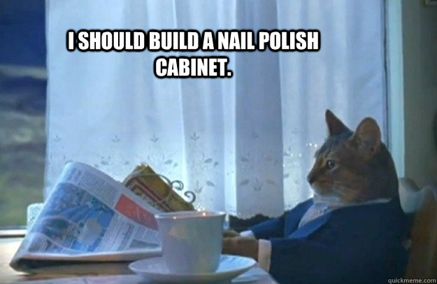 i should build a nail polish cabinet - Sophisticated Cat