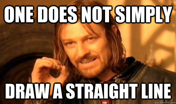 one does not simply draw a straight line - onedoesnot