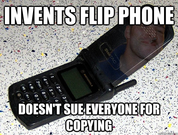 invents flip phone doesnt sue everyone for copying -