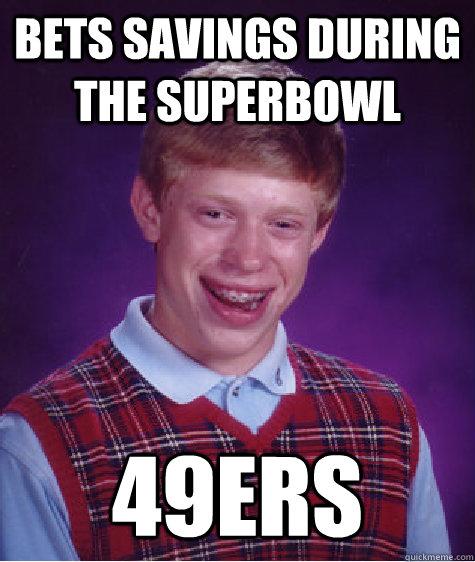 Anti 49ers Meme bets savings during th...