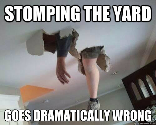 stomping the yard goes dramatically wrong -