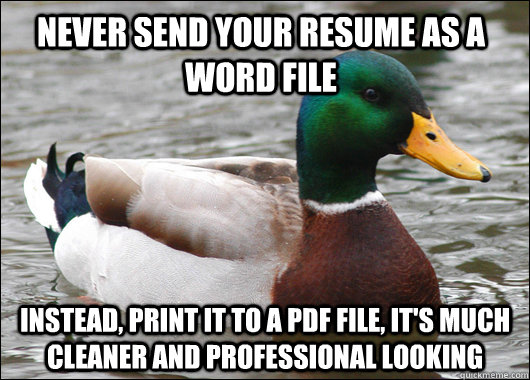 never send your resume as a word file instead print it to a - Actual Advice Mallard