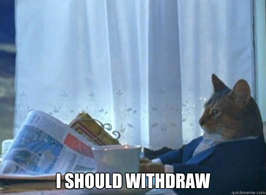 i should withdraw - Forever alone sophisticated cat