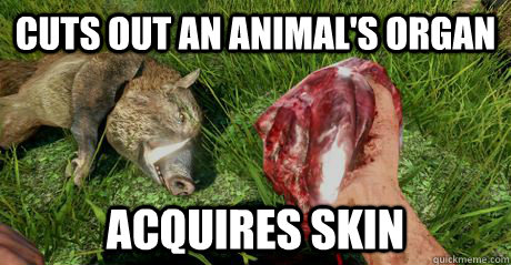 cuts out an animals organ acquires skin - Far Cry 3 Logic Fixed