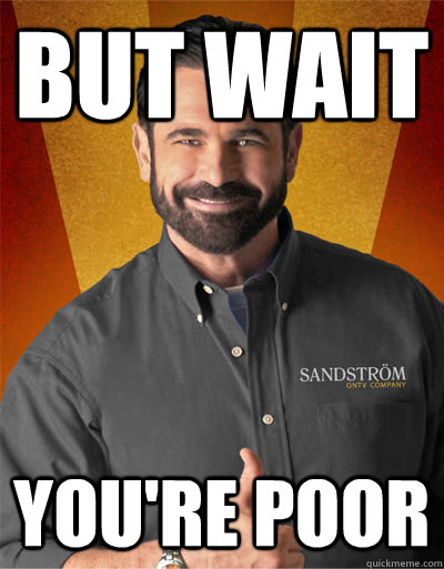 but wait youre poor - Billy Mays