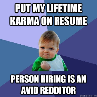 put my lifetime karma on resume person hiring is an avid red - Success Kid