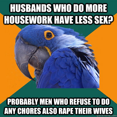 husbands who do more housework have less sex probably men w - Paranoid Parrot