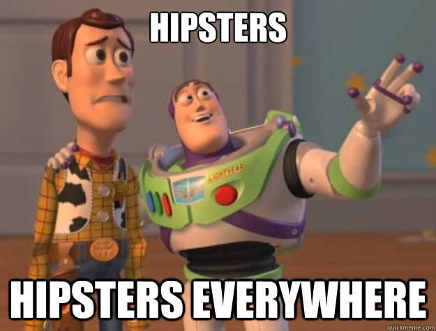hipsters hipsters everywhere - Buzz Lightyear