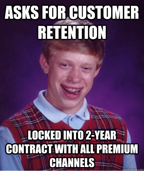 asks for customer retention locked into 2year contract with - Badluckbrian