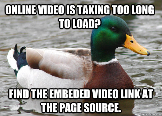 online video is taking too long to load find the embeded vi - Actual Advice Mallard