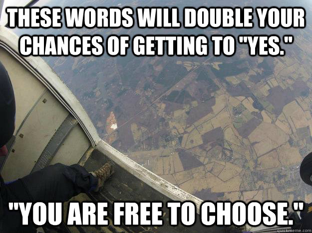these words will double your chances of getting to yes y - Free to Choose