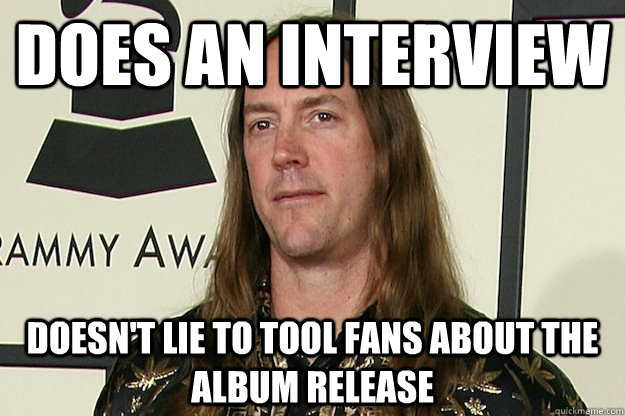 does an interview doesnt lie to tool fans about the album r - Good Guy Danny Carey