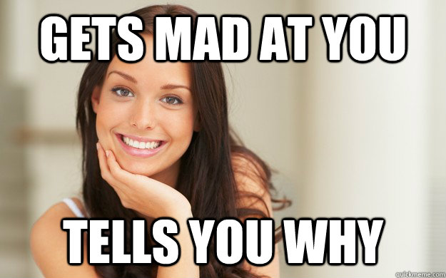 gets mad at you tells you why - Good Girl Gina