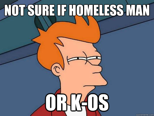 not sure if homeless man or kos - Futurama Fry