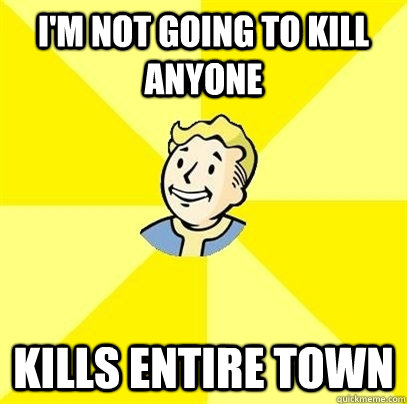 im not going to kill anyone kills entire town - Fallout 3