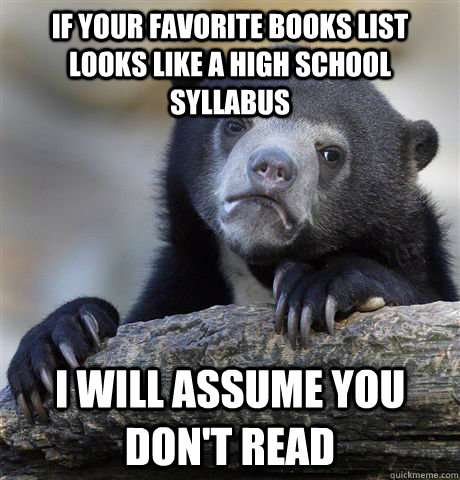 if your favorite books list looks like a high school syllabu - confessionbear