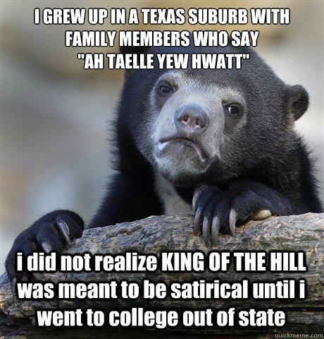 i grew up in a texas suburb with family members who say ah - Confession Bear