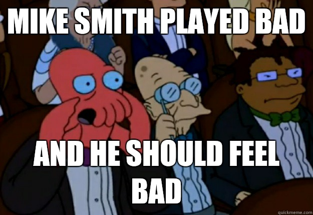 Mike Smith played bad and they should feel bad - Feel bad Zoidberg