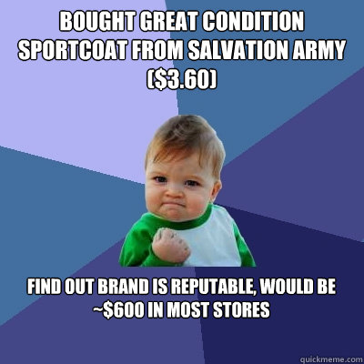 bought great condition sportcoat from salvation army 360 - Success Kid