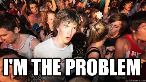 im the problem - Sudden Clarity Clarence