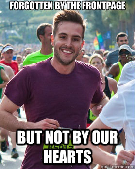 forgotten by the frontpage but not by our hearts - Ridiculously photogenic guy