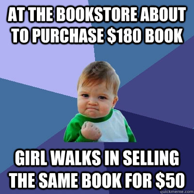 at the bookstore about to purchase 180 book girl walks in s - Success Kid