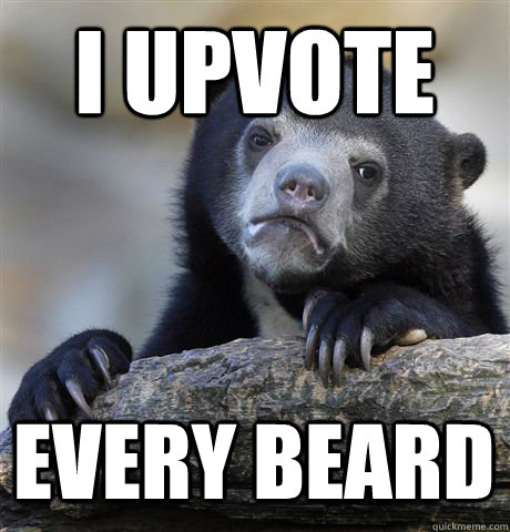 i upvote every beard - Confession Bear